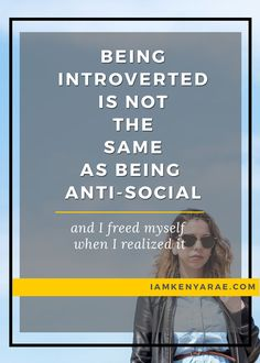 The Breakthrough Moment I Realized I'm Not Anti-Social Realizing that I am an introvert and not anti-social had to be one of the most freeing moments in my adult life. It has helped me to be a better me.