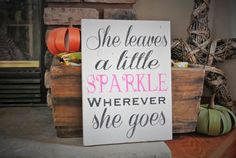 Hey, I found this really awesome Etsy listing at https://www.etsy.com/listing/211381959/she-leaves-a-little-sparkle-wherever-she