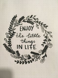 Enjoy the little things in life #handlettering