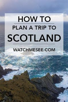 How to Plan your Trip to Scotland