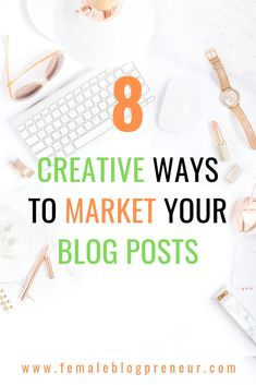 Here are 8 creative and different ways to market your high quality content and get traffic to your blog for each post.