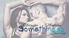 """QUELLO GIUSTO PER ME """"Something so series"""" di NATASHA MADISON http://ift.tt/2vl5CKq"""