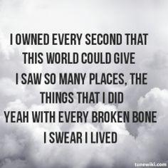 I Lived - OneRepublic - one of the best songs ever written.....
