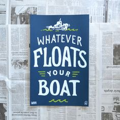 Fancy - Whatever Floats Your Boat Poster by Random Objects Float Your Boat, All Or Nothing, Print Artist, Are You Happy, Good Books, Screen Printing, Objects, Fancy, Artwork