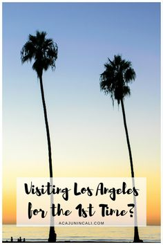 first visit to Los Angeles | first time in Los Angeles | visiting Los Angeles | where to go in Los Angeles | what to do in Los Angeles | Los Angeles attractions | visiting LA | things to do in Los Angeles | Los Angeles tours | what to do in LA | places to visit in Los Angeles   via @acajunincali