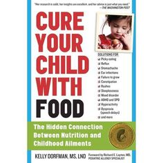 Cure Your Child With Food Kelly Dorfman - Great read for book club