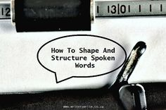 Let's talk dialogue – how to shape and structure spoken words - Writers Write