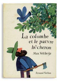 La colombe et le pauvre becheron   Fernand Nathan / 1972 / Hardcover 21*29cm 32P / Max Velthuijs(Author) Brothers Grimm(Original story)