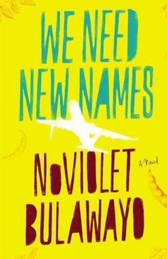 We Need New Names. Currently Reading!