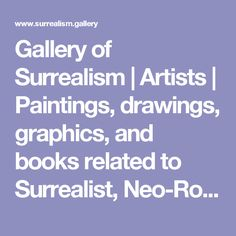 Gallery of Surrealism | Artists | Paintings, drawings, graphics, and books related to Surrealist, Neo-Romantic, and Fantastic art.