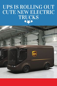UPS Is Rolling Out Cute New Electric Trucks