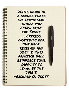 Write down in a secure place the important things you learn from the Spirit. … Express gratitude for the help received and obey it. This practice will reinforce your capacity to learn by the Spirit. Gospel Quotes, Lds Quotes, Uplifting Quotes, Religious Quotes, Quotable Quotes, Prophet Quotes, Spiritual Thoughts, Spiritual Quotes, Church Quotes