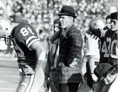 Tom Landry, the best coach ever.