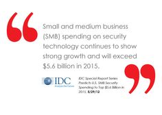 IDC forecast on SMB security spending #IDG    http://idgknowledgehub.com/idc-special-report-series-predicts-u-s-smb-security-spending-to-top-5-6-billion-in-2015/2012/05/29/
