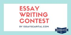 Essay Writing Contest by EssaysCapital Writing Topics, Writing Contests, Essay Contests, Writing Resources, Writing Services, Writing Competitions, Essay Writer, Narrative Essay, Cv Writing Service