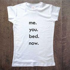 Me. You, Bed. Now. Koszulka damska Prezent na walentynki, urodziny, rocznicę DDshirt
