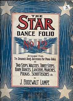 The Star Dance Folio No. 12 Arranged from The Season's Song Successes for Piano