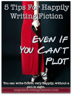 "Is writing fiction a struggle for you, because you ""can't plot""? You can write fiction happily, without a plot in sight. Try these easy tips on your novel."