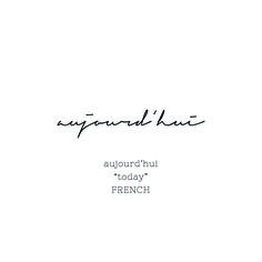 Tattoo - Handwritten Cursive Font - French - Today - aujoud'hui