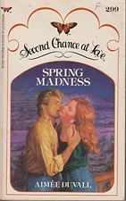 USED (GD) Spring Madness (Second Chance at Love No 299) by Aimee Duvall