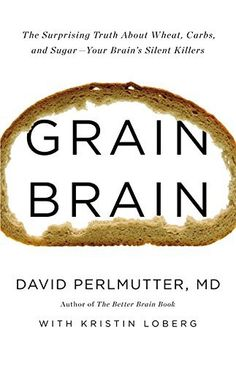"""GRAIN BRAIN is a #1 New York Times bestseller     Learn the devastating truth about the effects of wheat, sugar, and carbs on the brain     Carbs are destroying your brain, not just unhealthy carbs, but even healthy ones     Whole grains can cause dementia, ADHD, anxiety, chronic headaches, depression     Why your brain thrives on fat and cholesterol, and how you can spur the growth of new brain cells at any age     An in-depth look at how you can take charge of our """"smart genes"""" through s"""