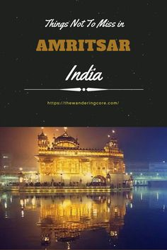 Top things not to miss from Amritsar, Punjab, India as it is a popular travel destination in Northern India attracting tourists from all over the world primarily because of the religious significance. But there's more to the city beyond the iconic Golden Temple. Head to blog to know more!! #india #punjab #amritsar #travel #asia #worldtravel