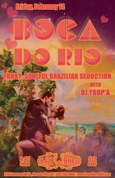 Boca Do Rio An Evening of Brazilian Seduction City Events, Local Events, Fun Events, Crazy Horse Saloon, Grass Valley, Nevada City, Cultural Experience, February 14, Happenings
