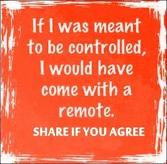 If I was meant to be controlled quotes quote truth relationship quotes