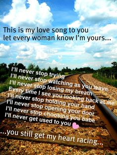 """I want a man to sing this to me.     Lyrics-Safetysuit, """"Never Stop""""  Photo-found at http://renachristsuperstar.deviantart.com/art/railroad-tracks-128816039"""
