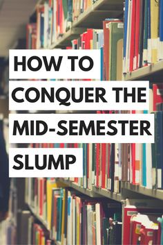 Beat the mid-semester slump of college with these awesome college tips and advice!