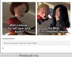 I pin it both because it's the incredibles and because it is soooo true. I mean funny. Funny Disney Memes, Disney Jokes, Funny Relatable Memes, Funny Jokes, Disney Facts, Disney Cartoons, Funny Tweets, Stupid Funny, The Funny