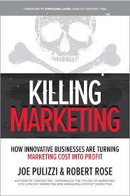 Killing Marketing – How Innovative Businesses are Turning Marketing Cost into Profit (Joe Pulizzi & Robert Rose) // Buch, Rezension, Literatur Marketing Pdf, Business Marketing, Content Marketing, Digital Marketing, Marketing Books, Affiliate Marketing, Media Marketing, Online Marketing, Seth Godin