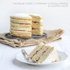 Przepis na miodowe ciasto z kremem z kaszy manny i dżemem porzeczkowym. Pyszne!