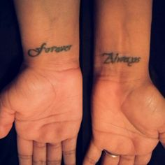 'Forever and Always' tattoos... different placement thought.