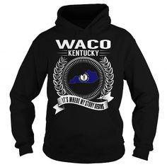 Cool #TeeForWaco Waco, Kentucky - Its - Waco Awesome Shirt - (*_*)