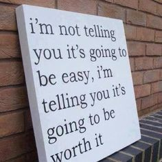 It's going to be worth it;)