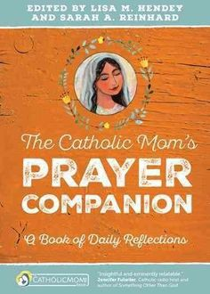 Are you a Catholic mom who prays for the wisdom and patience to get through each day? Do you pray for your children, husband, family and friends, and sometimes even yourself? The Catholic Moms Prayer