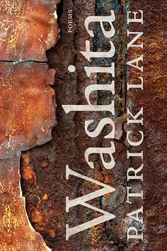 Washita by Patrick Lane, finalist for the 2015 Dorothy Livesay Poetry Prize