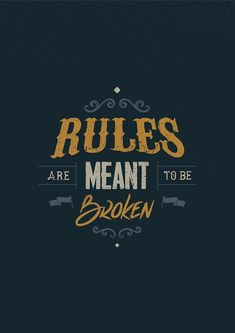 RULES ARE MEANT TO BE BROKEN by snevi Like & Repin thx. Follow Noelito Flow instagram http://www.instagram.com/noelitoflow