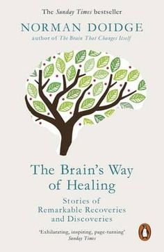 Booktopia - The Brain's Way of Healing, Stories of Remarkable Recoveries and Discoveries by Norman Doidge, 9780141980805. Buy this book online.