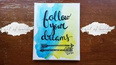 Hand Lettered Canvas Quote Wall Hanging Follow Your Dreams Hand drawn Arrows Wall Decor Painting Graduation gift Graduation quote by ArtOfWordsBoutique