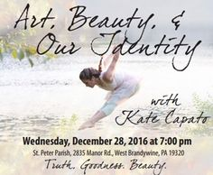"""Art, Beauty & Our Identity"" to be presented by Kate Capato at St. Peter Church in Brandywine, Pa."