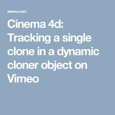 Cinema 4d: Tracking a single clone in a dynamic cloner object on Vimeo