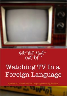How to get the most out of watching TV in a foreign language - plus over 20 show recommendations in 7 languages http://fluentlanguage.co.uk/blog/language-learning-with-tv-podcast