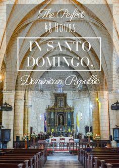 The Perfect 48 Hours In Santo Domingo, Dominican Republic