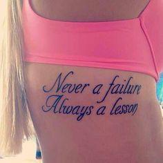 -Never a failure, always a lesson.