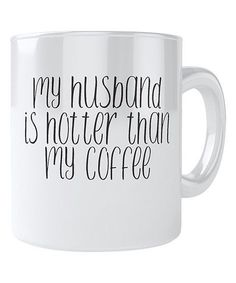 This 'Hotter Than My Coffee' Mug by Everyday Mug is perfect! I want one that says my husband is stronger than my coffee. I Love Coffee, My Coffee, Coffee Shop, Drink Coffee, Coffee Art, Cute Coffee Cups, Happy Coffee, Coffee Barista, Coffee Poster