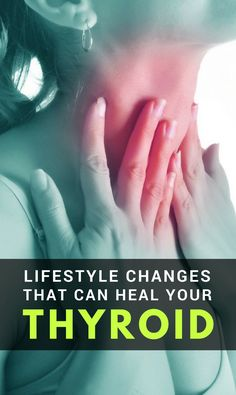 Lifestyle Changes That Can #Heal Your #Thyroid