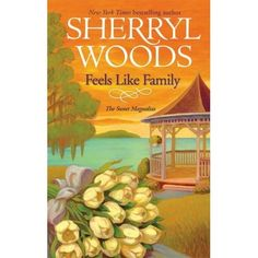 First published in Feels Like Family by Sherryl Woods is the novel in Sweet Magnolias romantic series, a romantic contemporary book series. Magnolia Book, Sweet Magnolia, Sherryl Woods Books, I Love Books, Books To Read, Feel Good Stories, Wood Book, Book Authors, Good Movies