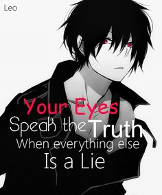 Your Eyes Speak The truth When Everything Else Is a Lie